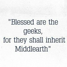 Blessed are the geeks.....