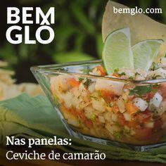 Hoje a gente te ensina a preparar um ceviche de camarão super leve e gostoso. Vem! #bemglo #naspanelas #cevichedecamarao