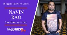 Interview With Blogger Navin Rao Of Questioncage.com [BJIS-02] - BloggingJOY Make Quick Money, Way To Make Money, Build A Blog, Time Management Tips, Blog Writing, New Things To Learn, Honesty, Social Platform, Passive Income