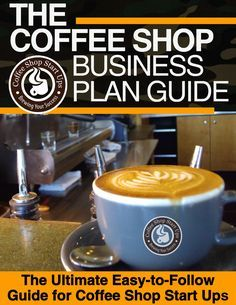How to Start a Coffee Shop | Coffee Shop Start Ups - Resources to Start and Open Your Coffee Business