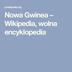 Papua-Nowa Gwinea – państwo w Oceanii, w Melanezji, położone w większości na wyspie Nowa Gwinea
