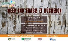 La SODAM Patrimoine vous invite à leur week-end « érables et bûcherons ». Le Samedi 28 mars et dimanche 29 mars, de 12 h à 16 h.