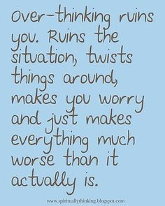 Over-thinking ruins you...
