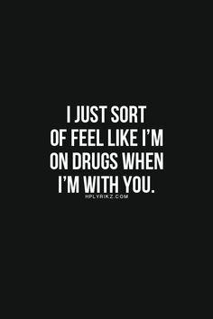 You were my drug and almost killed me. I felt lost and broken but I stayed and kept on fighting for us even when you were so hateful and awful to me. Like I said you WERE my drug.
