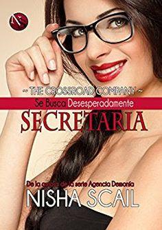 Nisha Scail - Serie The Crossroad Company 01 - Se busca desesperadamente secretaria #Promobooks