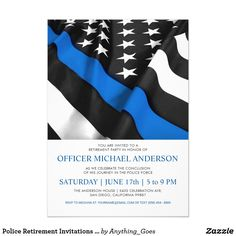 Police Retirement Invitations | USA Flag Retirement Party Invitations, Retirement Parties, Graduation Invitations, Zazzle Invitations, Graduation Cards, Graduation Announcements, Police Academy, Police Flag, You Are Invited