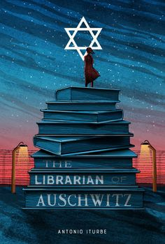 The Librarian of Auschwitz | Antonio Iturbe | Macmillian Publishing | Oct 10, 2017 | ISBN: 9781627796187