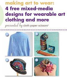 These four sewing projects teach you how to create your own original pieces of art to wear