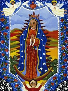 inspiringmenow: The Virgin of Guadelupe, by Donna Polvika