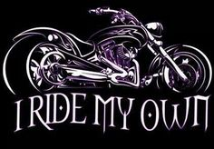 I ride my own