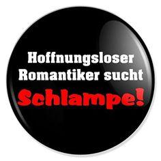 Hoffnungsloser Romantiker Button, Badge, Anstecker, Anstecknadel, Ansteckpin