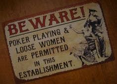 Old West Saloon Signs | ... POKER & LOOSE WOMEN OLD WEST COUNTRY PRIMITIVE WESTERN SALOON BAR SIGN