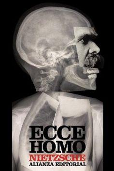Ecce homo: Cómo se llega a ser lo que se es (El Libro De Bolsillo - Bibliotecas De Autor - Biblioteca Nietzsche)