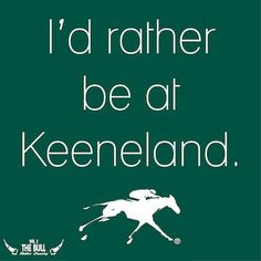 I'd rather be at Keeneland. www.marcybutlerdesigns.com