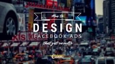 How+To+Design+Facebook+Ads+That+Get+Results