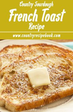 Sourdough French Toast Recipe for Country Sourdough French Toast. Perfect combination of flavors to make this awesome breakfast classic.Recipe for Country Sourdough French Toast. Perfect combination of flavors to make this awesome breakfast classic. Great French Toast Recipe, Make French Toast, Sour Dough French Toast, Classic Recipe, Breakfast Toast, Best Breakfast, Country Breakfast, Clean Breakfast, Mexican Breakfast