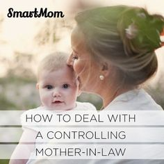 How To Deal With A Controlling Mother In Law // SmartMom
