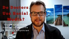 Do Doctors Use Social Media? Testimonial From Family, Integrative & Holi...