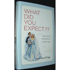 What Did You Expect?: Redeeming the Realities of Marriage: Paul David Tripp: 9781433511769: Amazon.com: Books