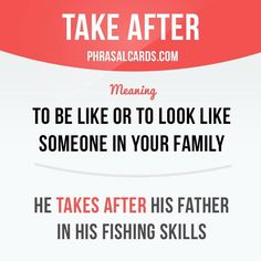 Take after