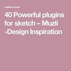 40 Powerful plugins for sketch – Muzli -Design Inspiration