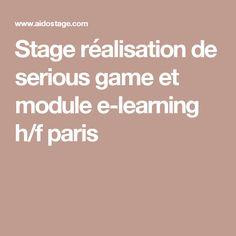 Stage réalisation de serious game et module e-learning h/f paris