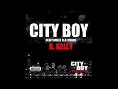 City Boy - City Boy feat. R Kelly