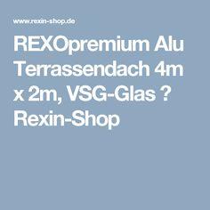 REXOpremium Alu Terrassendach 4m x 2m, VSG-Glas ▷ Rexin-Shop
