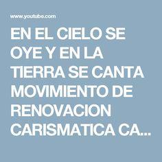 EN EL CIELO SE OYE Y EN LA TIERRA SE CANTA  MOVIMIENTO DE RENOVACION CARISMATICA CATOLICA GUADALAJAR - YouTube