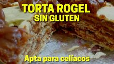 Torta rogel o torta de capitas para celíacos -  Receta libre de gluten