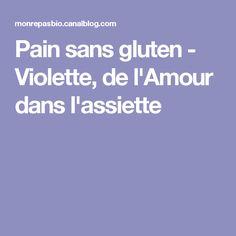 Pain sans gluten - Violette, de l'Amour dans l'assiette