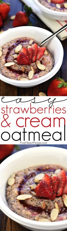 Healthy Strawberries & Cream Oatmeal ~ an easy, wholesome breakfast recipe for busy mornings, topped with toasted almonds and chia seeds to make it extra tasty and nutritious! | FiveHeartHome.com