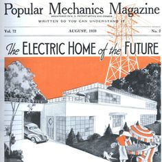 Twentieth Century Futurism Looks Really Bizarre Now - The Electric Home of the Future, from Popular Mechanics, August 1939