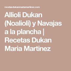 Allioli Dukan (Noalioli) y Navajas a la plancha   Recetas Dukan Maria Martinez Aioli, Desserts, Dukan Diet, Diets, Foods, Skinny Meals