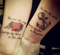 Mother Daughter Tattoos Heart & Anchor: You are the wings keeping my heart in the clouds... You are the anchor keeping my feet on the ground.