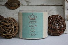 Keep Calm and Say I Do Burlap Hurricane Glass Vase......perfect for engagement gift or couples shower...so Vintage Chic. $43.00, via Etsy.