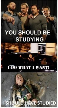 The avengers tell me to study but I will probably end up like loki :/