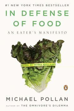 In Defense of Food - An Eater's Manifesto by Michael Pollan. On my reading wishlist. - KJC