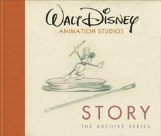 Walt Disney Animation Studios: The Artist Series: Story