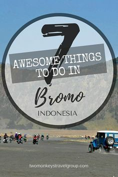 7 Awesome Things to Do in Bromo, Indonesia. Embraced by dropping temperature with a panoramic view of greenery up to the mountains, we are traveling to the highlands of East Java, Indonesia. Bromo Mountain, also known as Gunung Bromo, is an active cone visited both by local and foreign visitors for its striking scenery and up-close encounter of crater activities. Navigate your way to adventure as we give you the list of awesome things to do in Bromo, Indonesia!