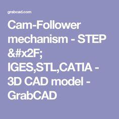 Cam-Follower mechanism - STEP / IGES,STL,CATIA - 3D CAD model - GrabCAD
