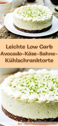 Rezept für eine leichte Low Carb Avocado-Käse-Sahne-Kühlschranktorte: Der kohlenhydratarme Kuchen wird ohne Zucker und Getreidemehl kalorienreduziert zubereitet ...