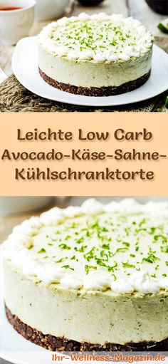 Rezept für eine leichte Low Carb Avocado-Käse-Sahne-Kühlschranktorte - kohlenhydratarm, kalorienreduziert, ohne Zucker und Getreidemehl