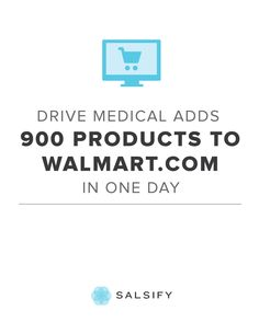 Salsify Case Study Distributing to Wal-Mart