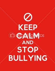 Keep calm and stop bullying Stop Bullying Posters, Stop Bullying Now, Keep Calm Signs, Keep Calm Quotes, Stop Bulling, Keep Calm Wallpaper, Make It Stop, Perfection Quotes, Keep Calm And Love