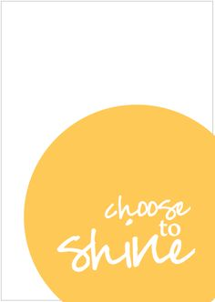 Choose to Shine // Free Printable Art » Casa de Lewis
