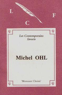 Michel OHL : Morceaux choisis - 1992 - Edition commentée avec Notes, Notices bio-bibliographiques, Jugements, Exercices, et une introduction par Pierre Ziegelmeyer. Illustrations de l'auteur