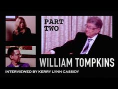 WILLIAM TOMPKINS: NAVY SANCTIONED DISCLOSURE- PART TWO - Dec 15, 2016 - THIS PART HAS SOME OF THE MOST GROUNDBREAKING DISCLOSURES...  William Mills Tompkins is one of the most important witnesses to come forward revealing details about the Secret Space Program and human interactions with ETs. He details the German alliances with Reptilians and Dracos, the infiltration of NASA by these beings as well as ....