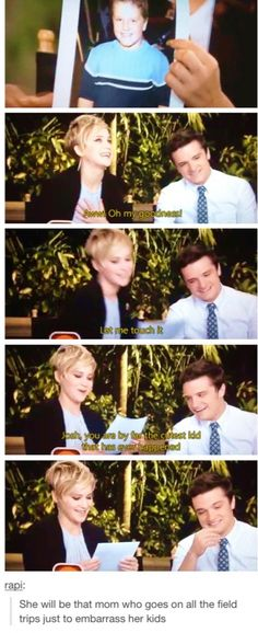 """Jennifer Lawrence on josh hutcherson: """"you are by far the cutest kid that ever happened.""""    She will be the mom that goes on all the field trips just to embarrass her kids. Funny!"""
