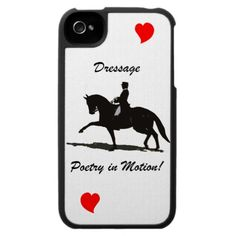 Dressage - Poetry in Motion Horse Case For The iPhone 4 #dressage #riding